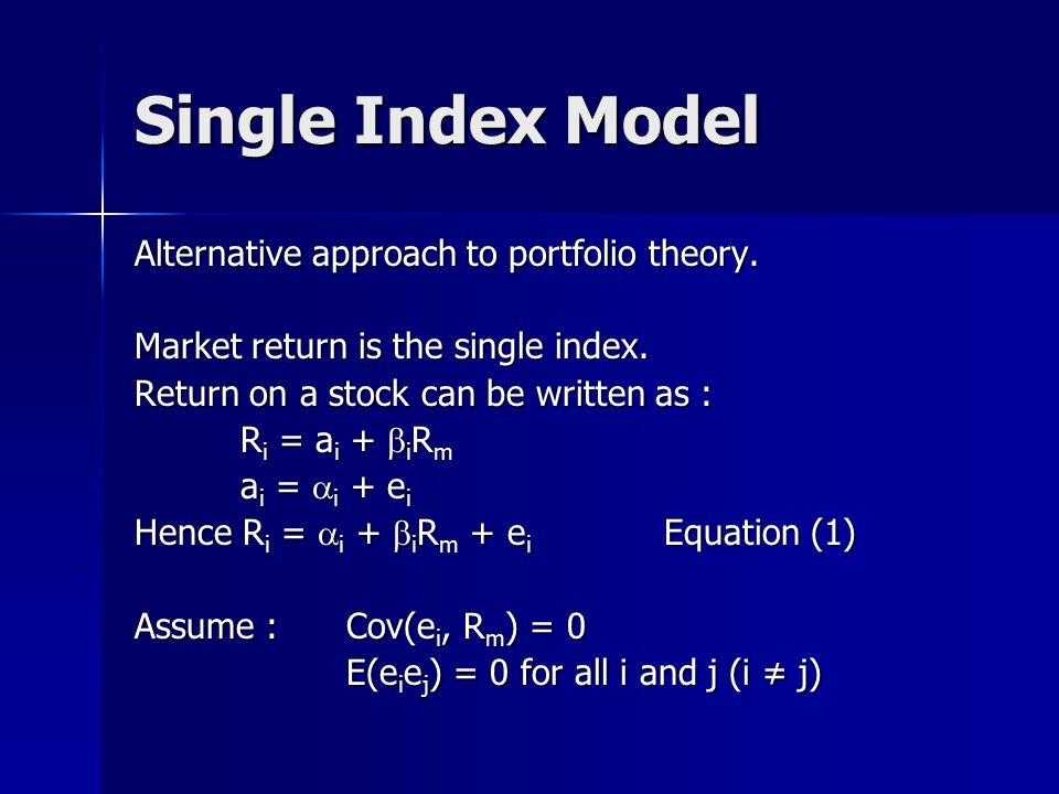 Single Index Model Alternative approach to portfolio theory.