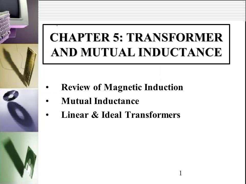 CHAPTER 5: TRANSFORMER AND MUTUAL INDUCTANCE