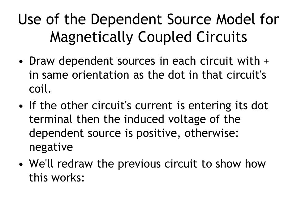Use of the Dependent Source Model for Magnetically Coupled Circuits