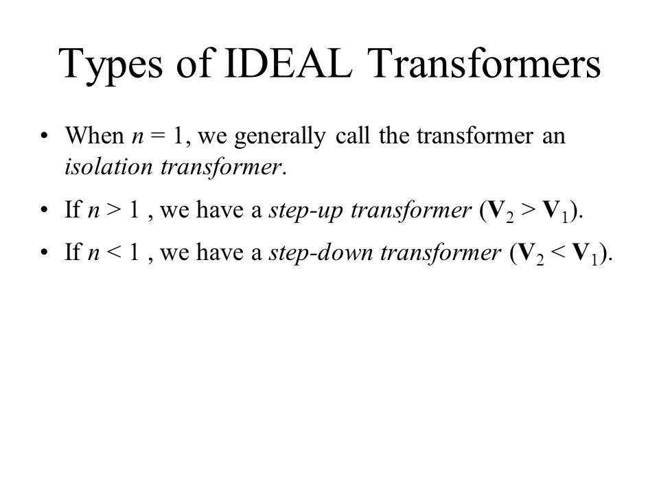 Types of IDEAL Transformers