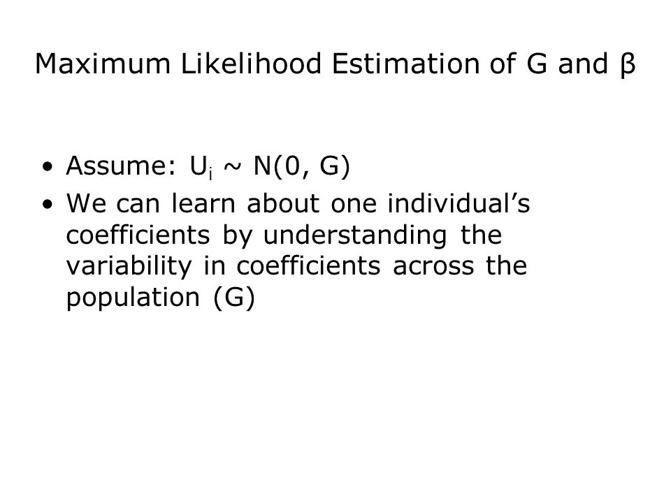 Maximum Likelihood Estimation of G and β