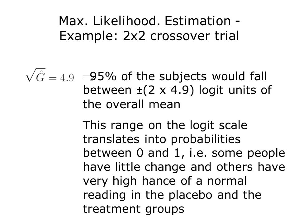 Max. Likelihood. Estimation - Example: 2x2 crossover trial