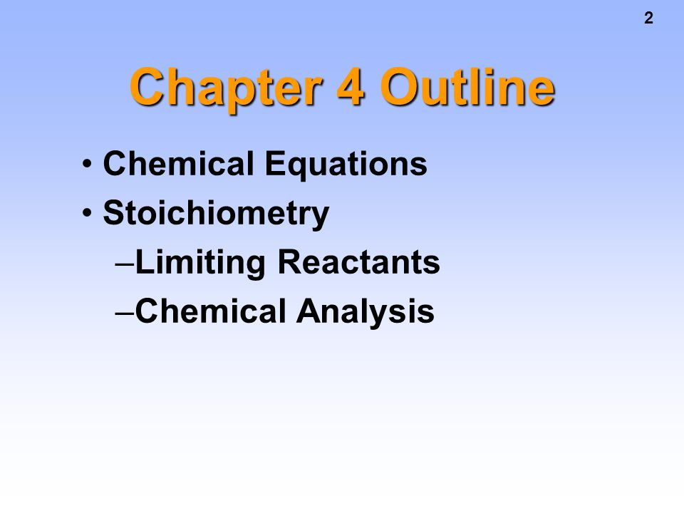 Chapter 4 Outline Chemical Equations Stoichiometry Limiting Reactants