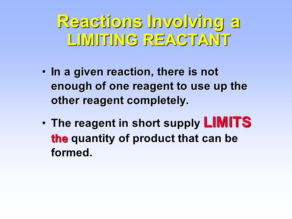 Reactions Involving a LIMITING REACTANT