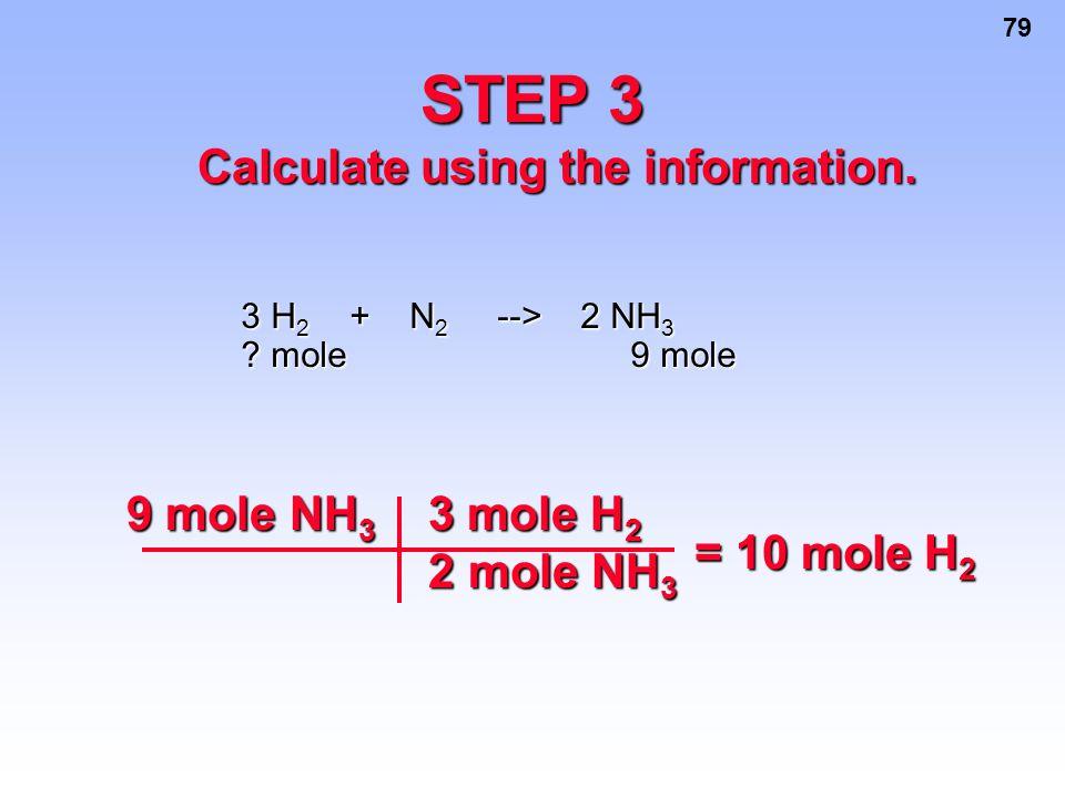 STEP 3 9 mole NH3 3 mole H2 2 mole NH3 = 10 mole H2
