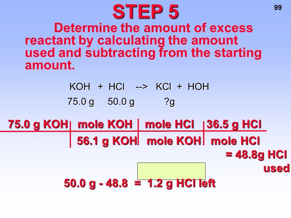 STEP 5 75.0 g KOH mole KOH mole HCl 36.5 g HCl