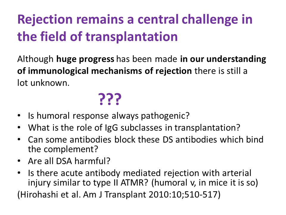 Rejection remains a central challenge in the field of transplantation