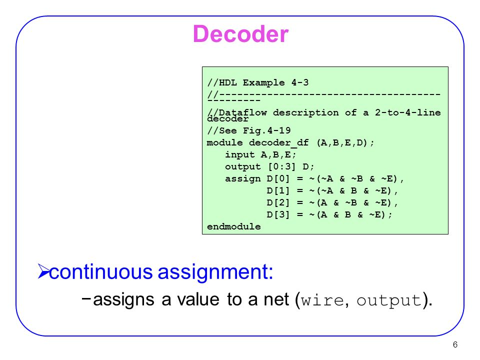 Decoder continuous assignment: