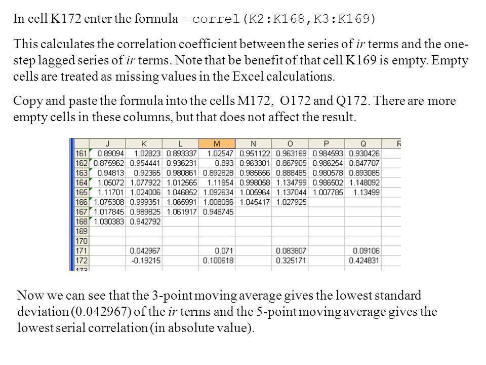 In cell K172 enter the formula =correl(K2:K168,K3:K169)