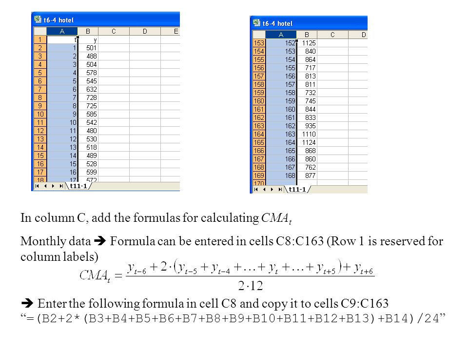 In column C, add the formulas for calculating CMAt