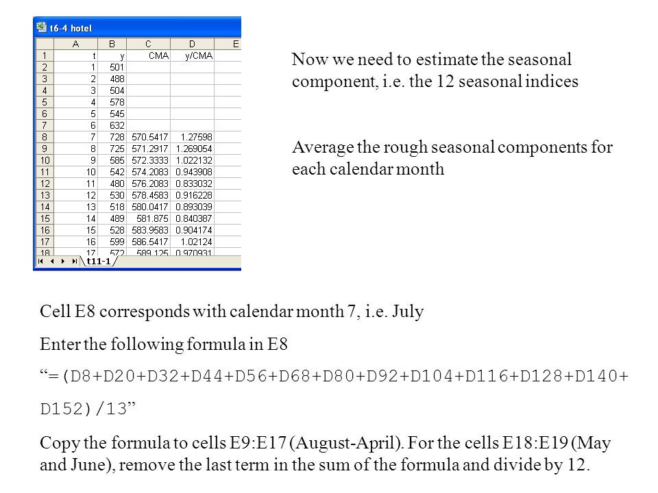 Now we need to estimate the seasonal component, i. e