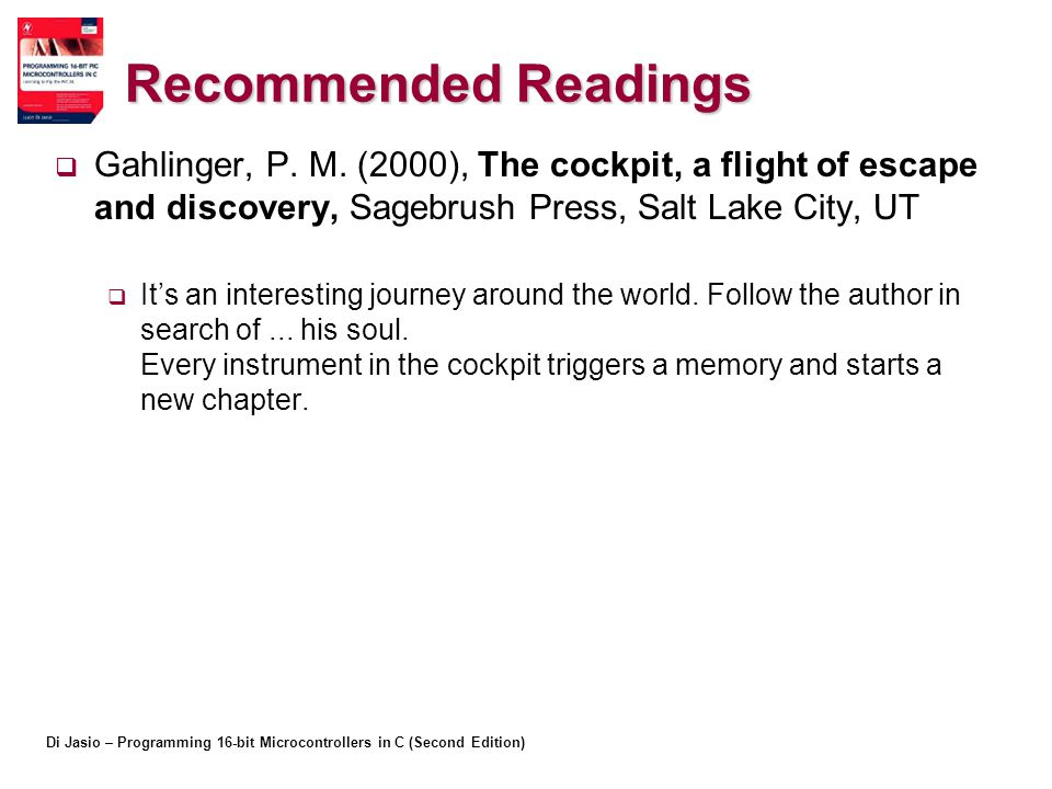 Recommended Readings Gahlinger, P. M. (2000), The cockpit, a flight of escape and discovery, Sagebrush Press, Salt Lake City, UT.