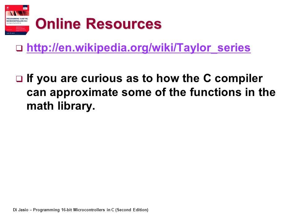 Online Resources http://en.wikipedia.org/wiki/Taylor_series