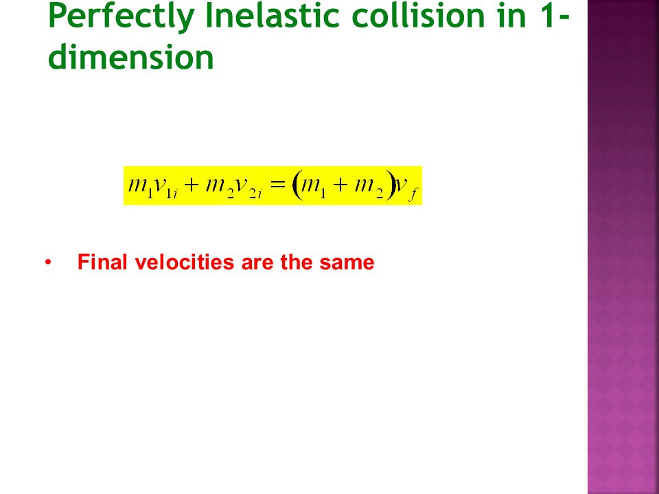 Perfectly Inelastic collision in 1-dimension