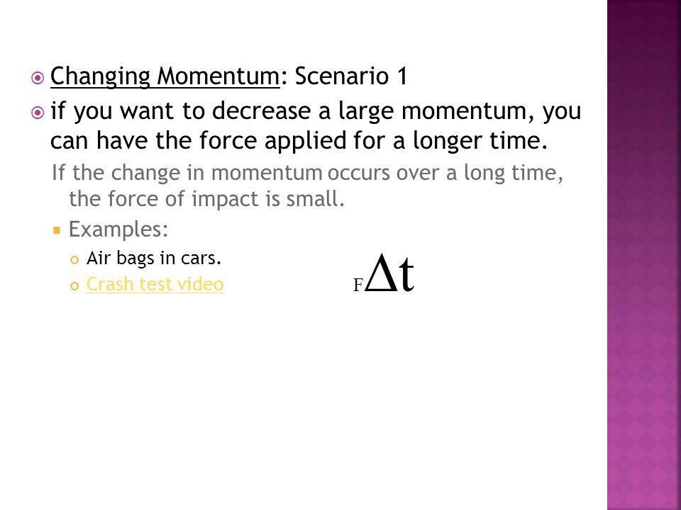 Changing Momentum: Scenario 1