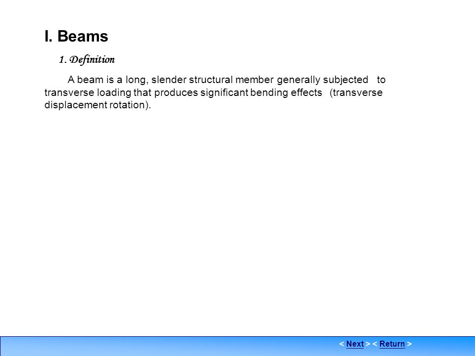 Definition I. Beams. 1. Definition.