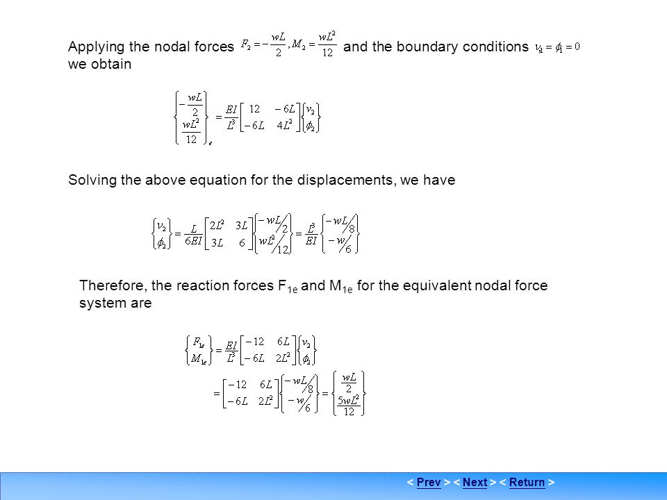 Applying the nodal forces and the boundary conditions , we obtain