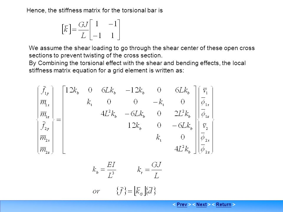 Hence, the stiffness matrix for the torsional bar is