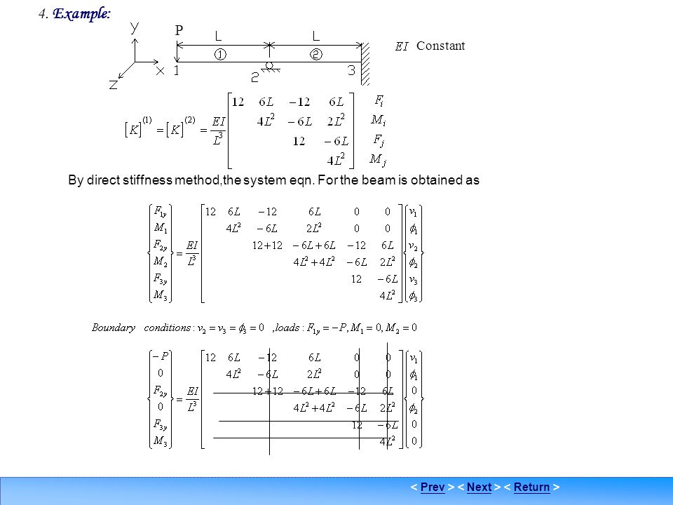 4. Example: Example 1. P. Constant. By direct stiffness method,the system eqn.