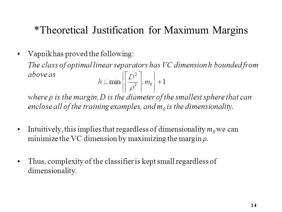 *Theoretical Justification for Maximum Margins