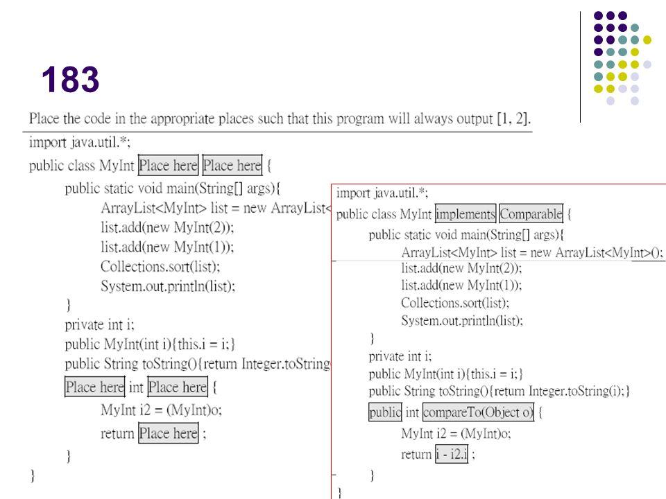 183 CompareTo 傳回值>0 表示本身物件的值 大於 傳入的參數值 因此 用i-i2.i來直接表示這個關係