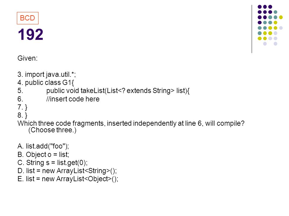 192 BCD Given: 3. import java.util.*; 4. public class G1{