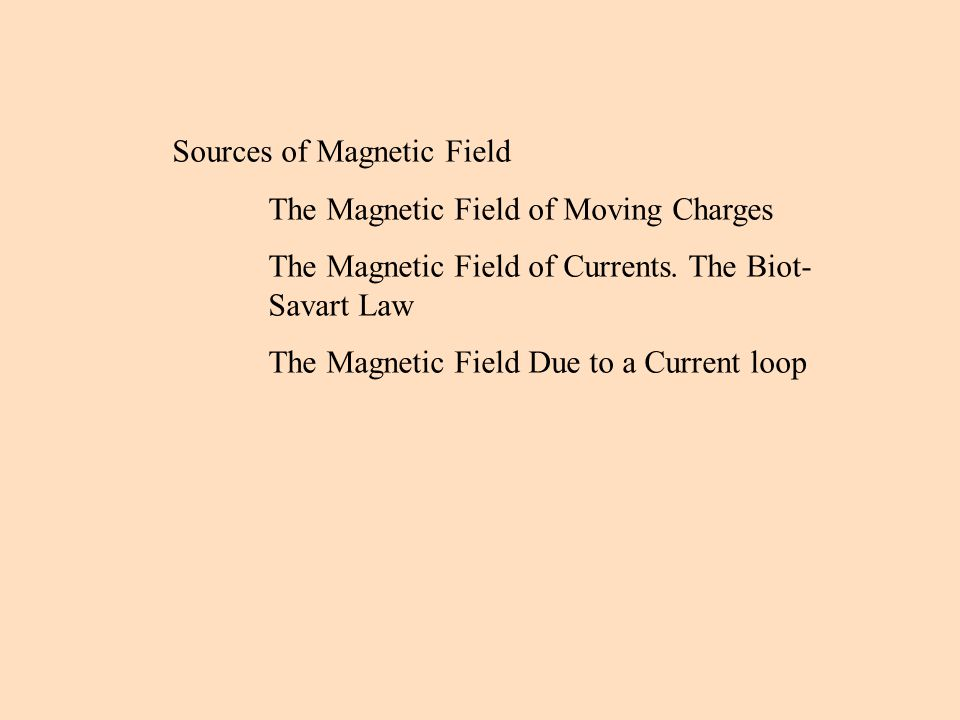 Sources of Magnetic Field