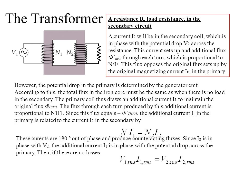 The Transformer A resistance R, load resistance, in the secondary circuit.