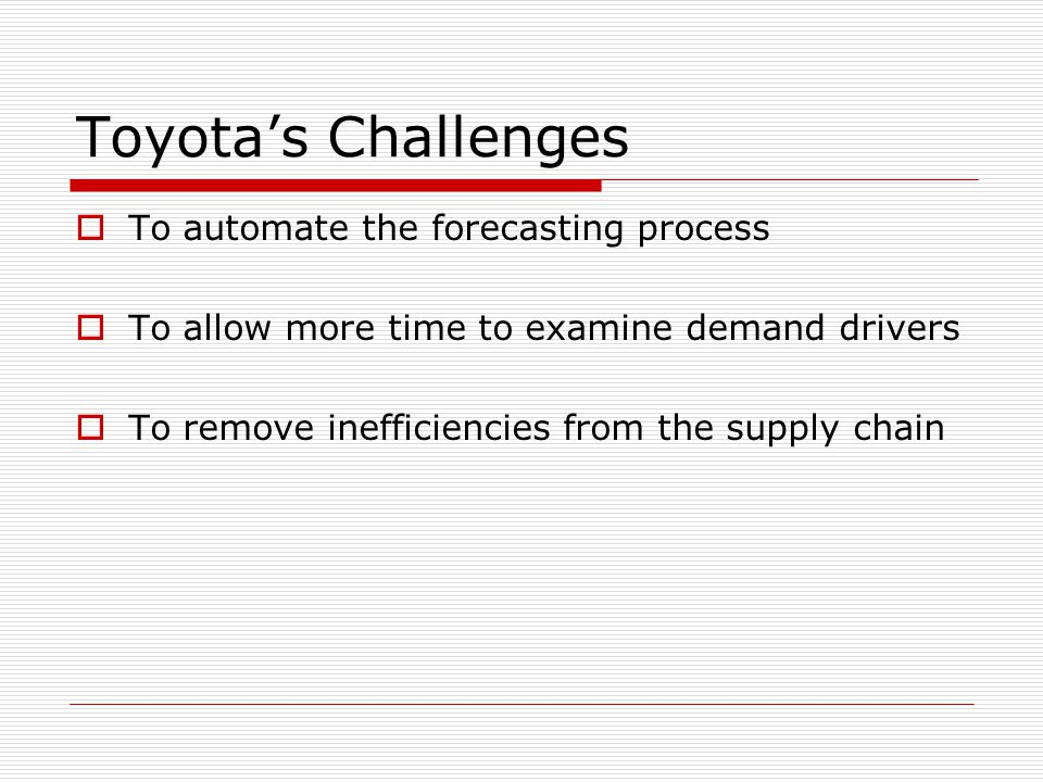 Toyota's Challenges To automate the forecasting process