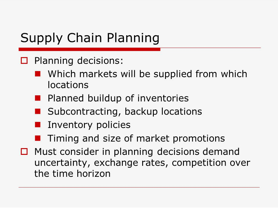 Supply Chain Planning Planning decisions: