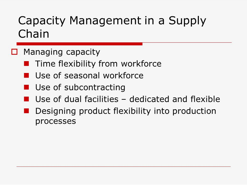 Capacity Management in a Supply Chain