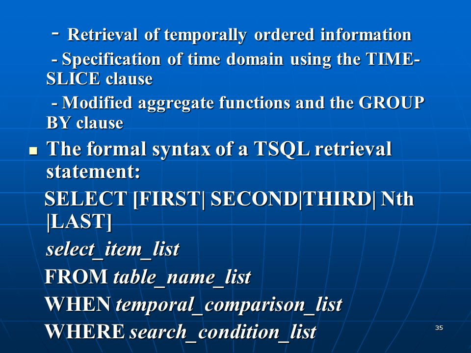 - Retrieval of temporally ordered information