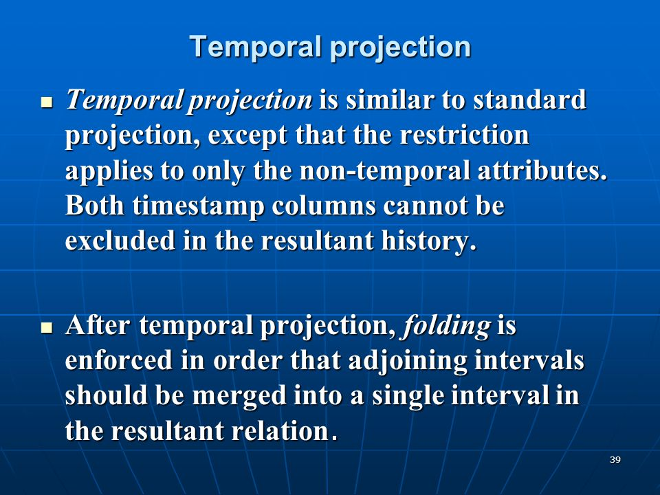 Temporal projection