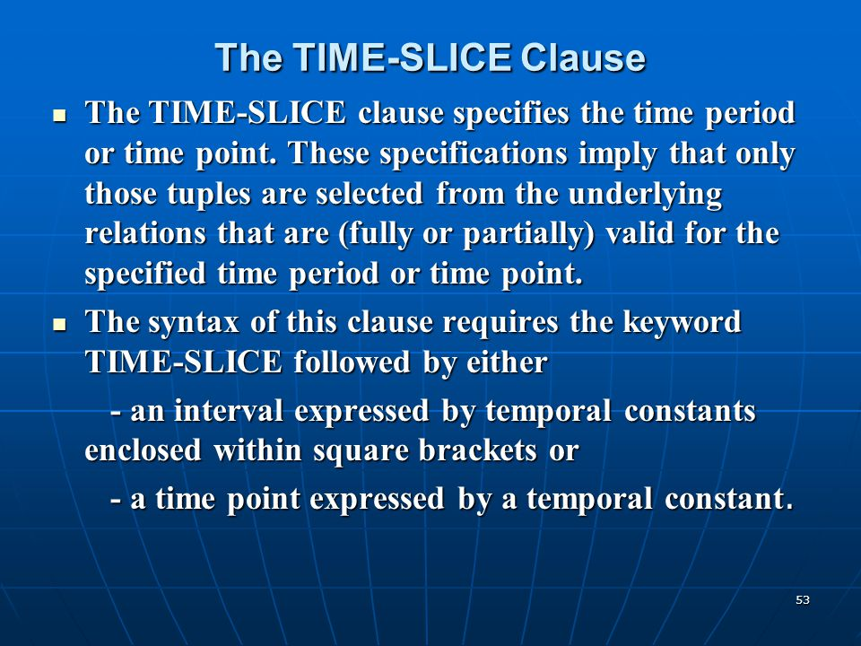 The TIME-SLICE Clause