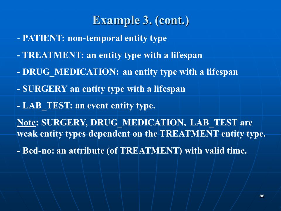 Example 3. (cont.) - TREATMENT: an entity type with a lifespan