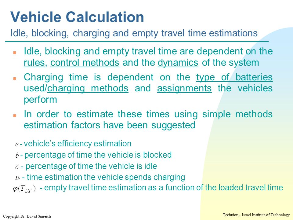 י ד/ניסן/תשע ז Vehicle Calculation Idle, blocking, charging and empty travel time estimations.