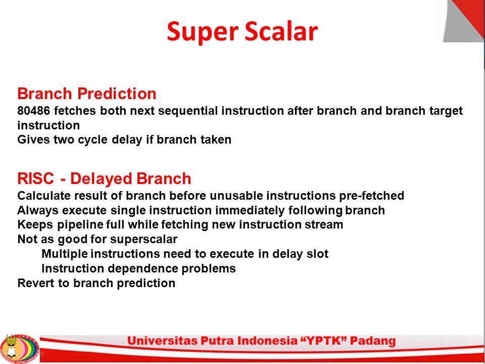 Super Scalar Branch Prediction RISC - Delayed Branch