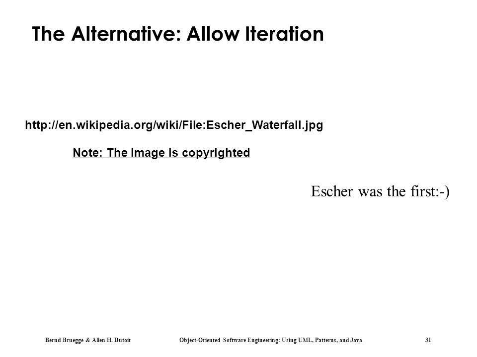 The Alternative: Allow Iteration