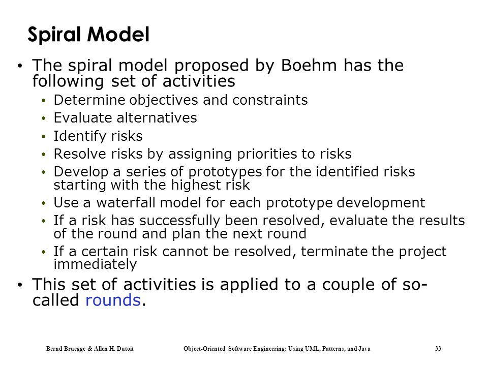 Spiral Model 18. The spiral model proposed by Boehm has the following set of activities. Determine objectives and constraints.