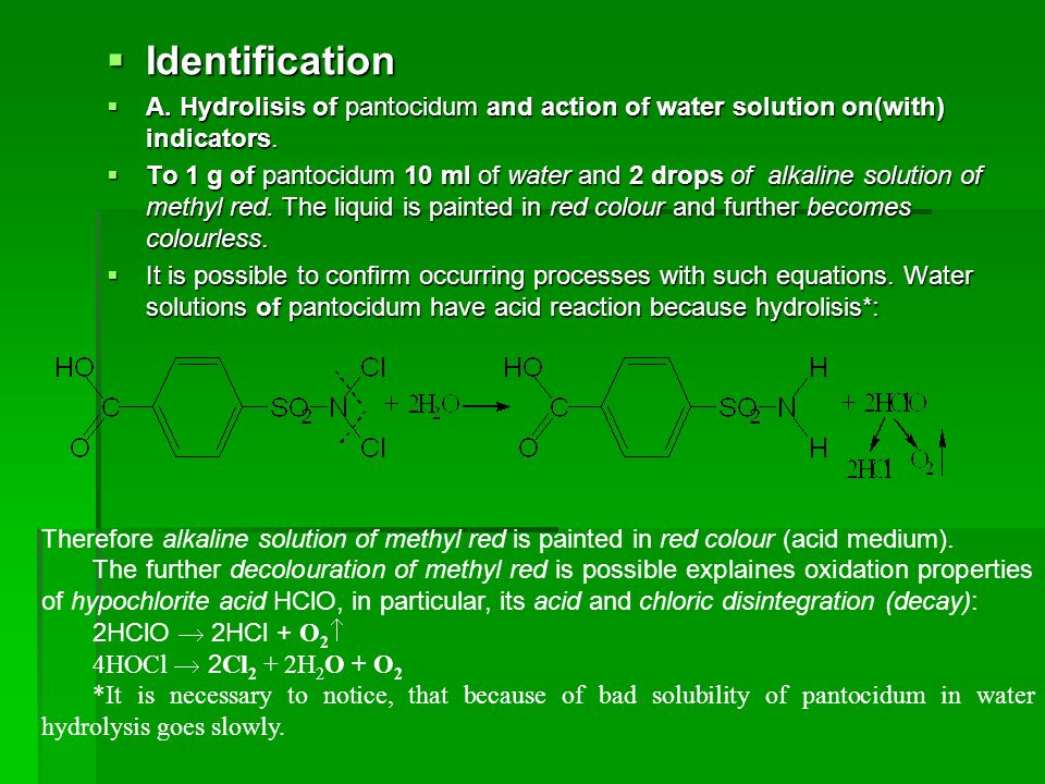 Identification A. Hydrolisis of pantocidum and action of water solution on(with) indicators.