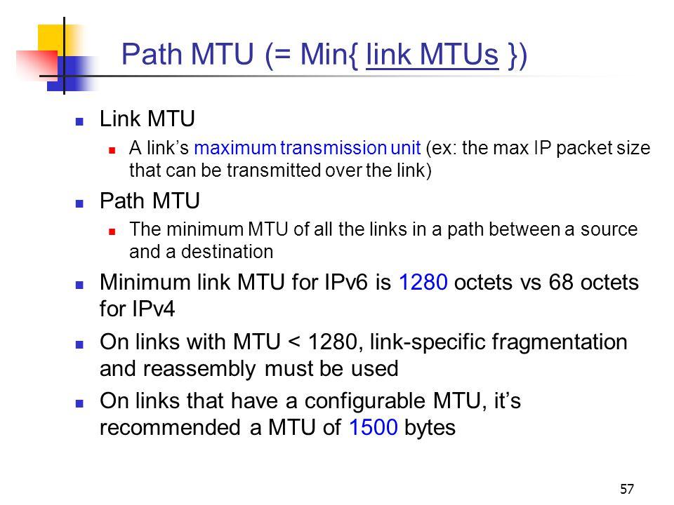 Path MTU (= Min{ link MTUs })