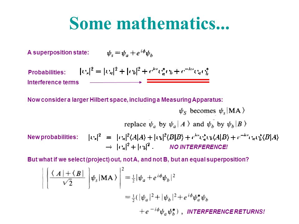 Some mathematics... A superposition state: Probabilities: