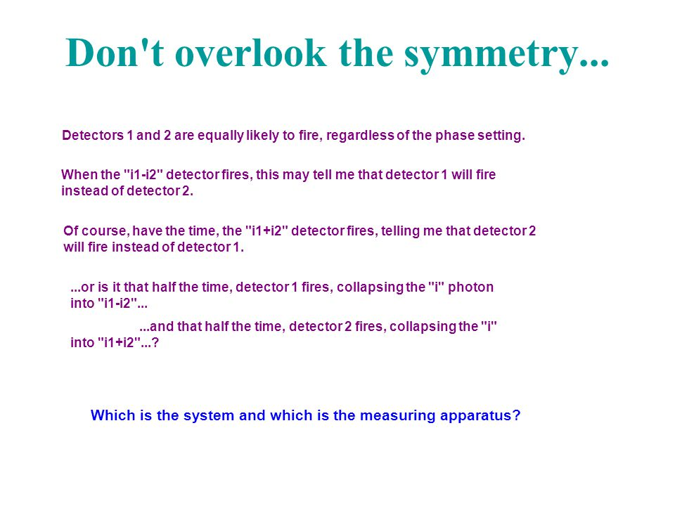 Don t overlook the symmetry...