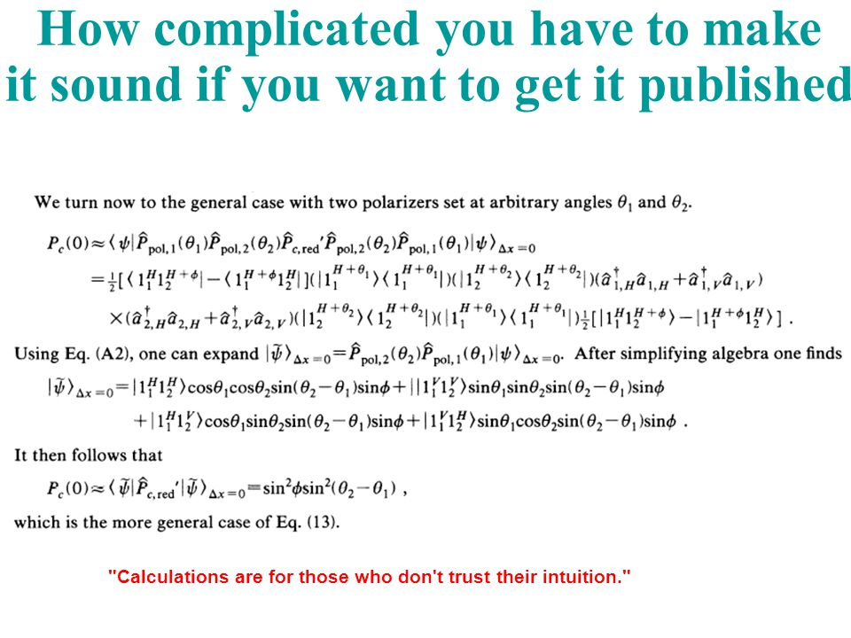 How complicated you have to make it sound if you want to get it published