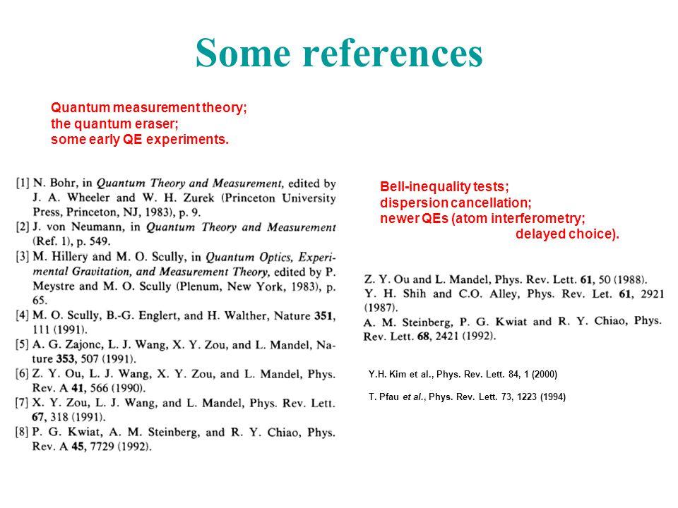 Some references Quantum measurement theory; the quantum eraser;