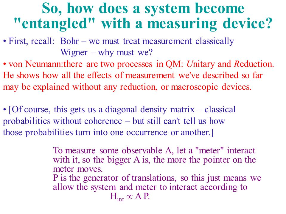So, how does a system become entangled with a measuring device