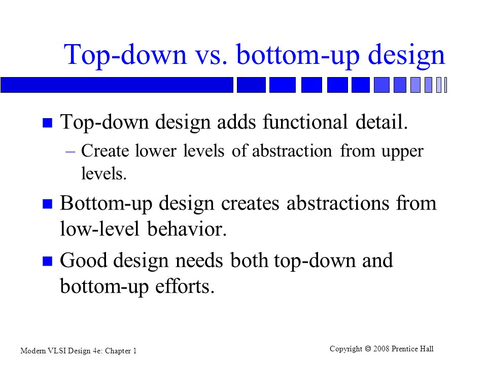 Top-down vs. bottom-up design