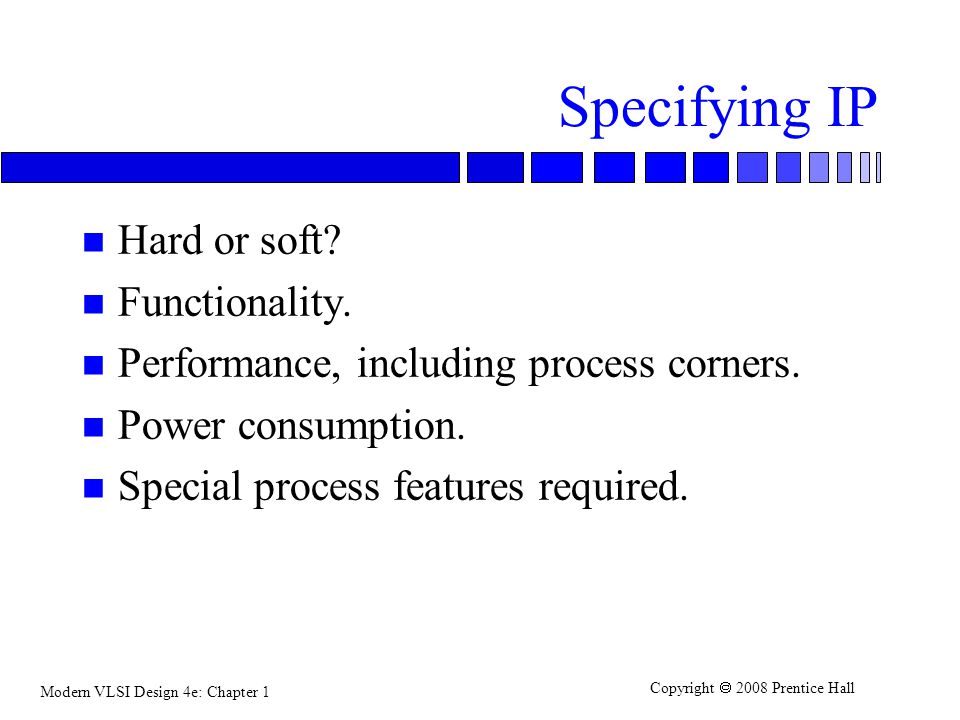 Specifying IP Hard or soft Functionality.