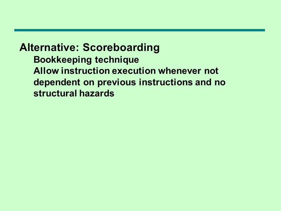 Alternative: Scoreboarding
