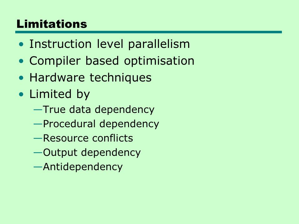Instruction level parallelism Compiler based optimisation